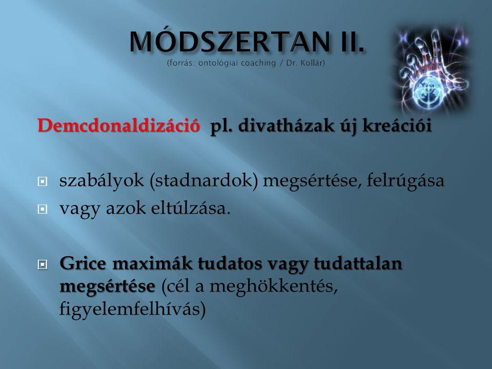 Demcdonaldizációpl. divatházak új kreációi Demcdonaldizáció pl. divatházak új kreációi  szabályok (stadnardok) megsértése, felrúgása  vagy azok eltú