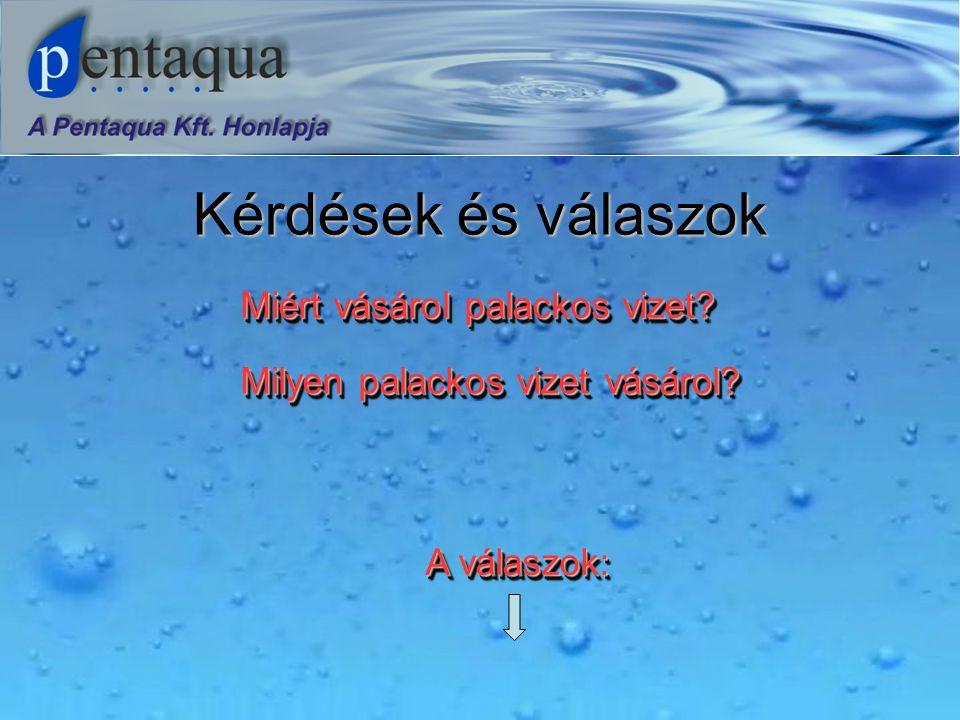Kérdések és válaszok Miért vásárol palackos vizet Milyen palackos vizet vásárol A válaszok: