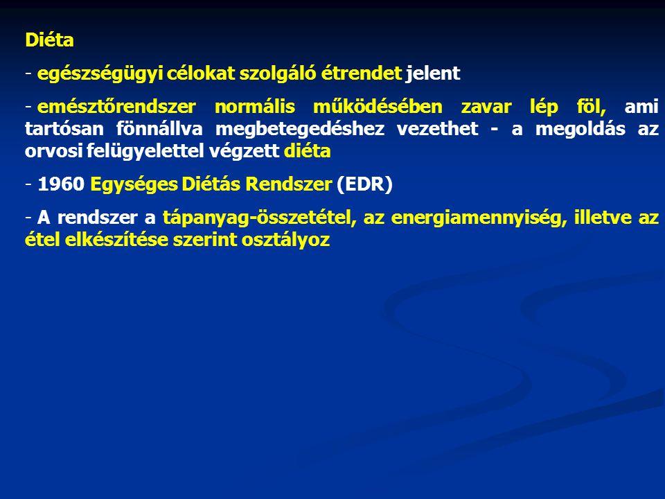 Diéta - egészségügyi célokat szolgáló étrendet jelent - emésztőrendszer normális működésében zavar lép föl, ami tartósan fönnállva megbetegedéshez vezethet - a megoldás az orvosi felügyelettel végzett diéta - 1960 Egységes Diétás Rendszer (EDR) - A rendszer a tápanyag-összetétel, az energiamennyiség, illetve az étel elkészítése szerint osztályoz