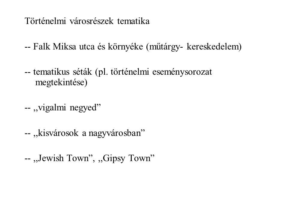 Történelmi városrészek tematika -- Falk Miksa utca és környéke (műtárgy- kereskedelem) -- tematikus séták (pl.