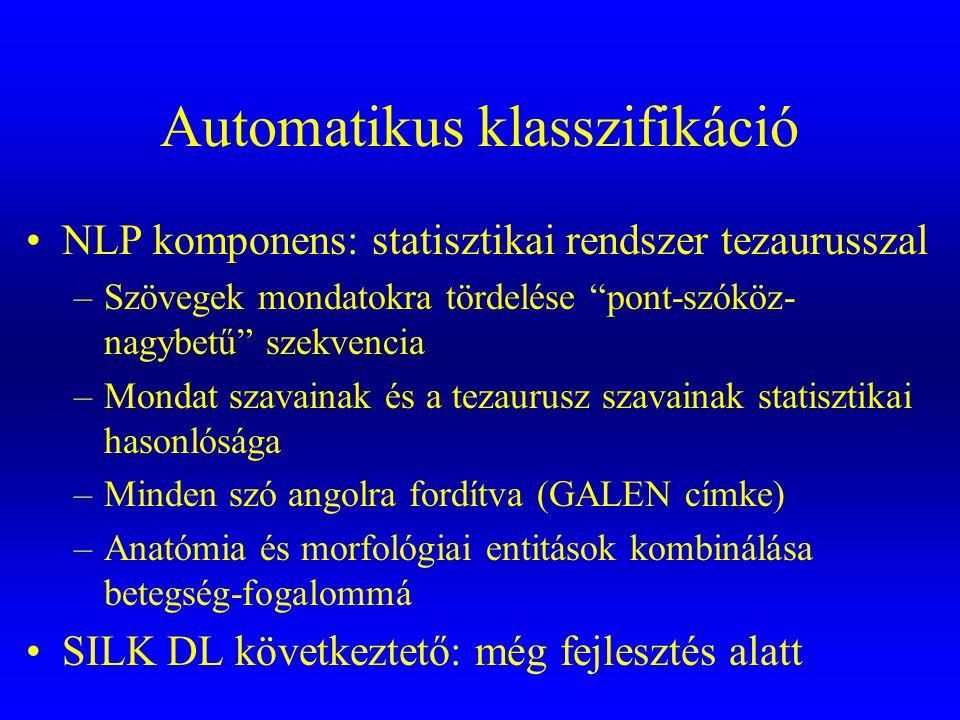"""Automatikus klasszifikáció •NLP komponens: statisztikai rendszer tezaurusszal –Szövegek mondatokra tördelése """"pont-szóköz- nagybetű"""" szekvencia –Monda"""