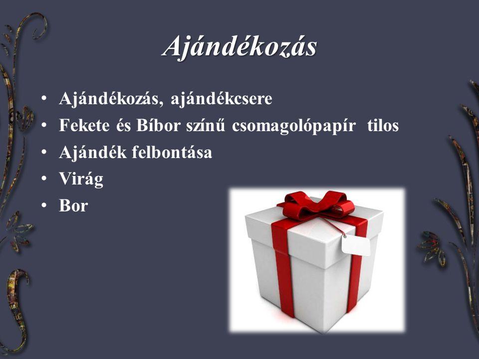 Ajándékozás • Ajándékozás, ajándékcsere • Fekete és Bíbor színű csomagolópapír tilos • Ajándék felbontása • Virág • Bor