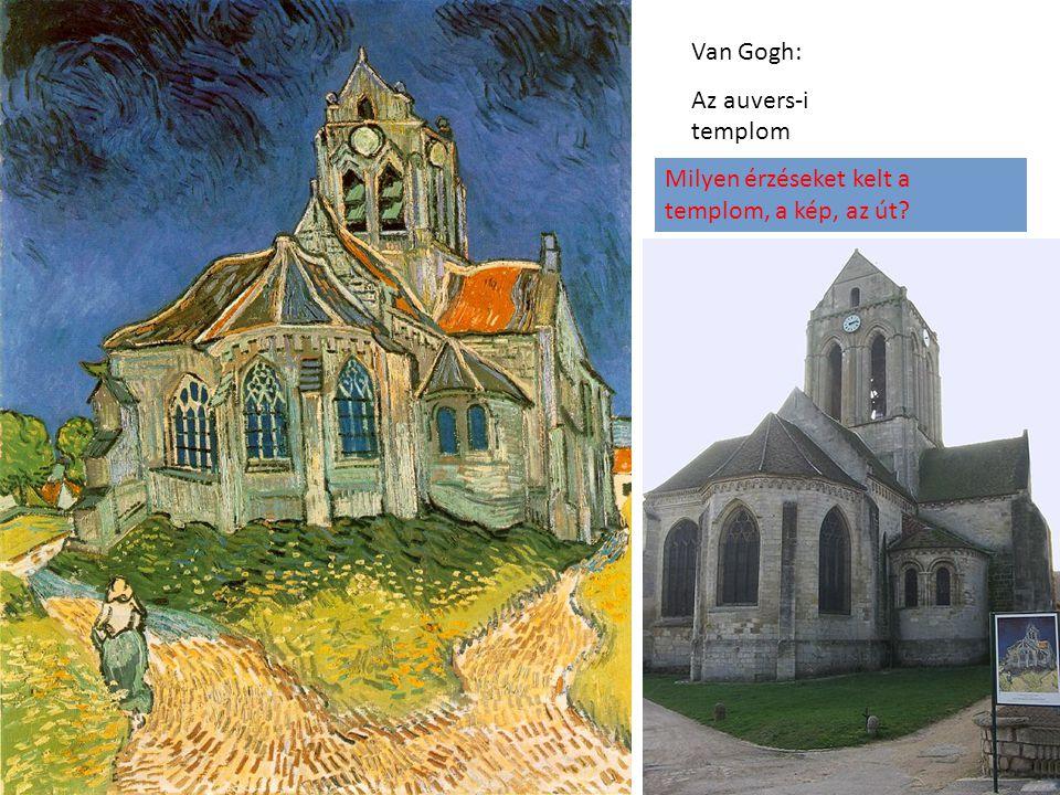 Van Gogh: Az auvers-i templom Milyen érzéseket kelt a templom, a kép, az út?