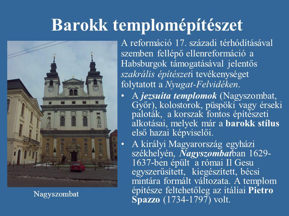 Barokk templomépítészet A reformáció 17. századi térhódításával szemben fellépő ellenreformáció a Habsburgok támogatásával jelentős szakrális építésze