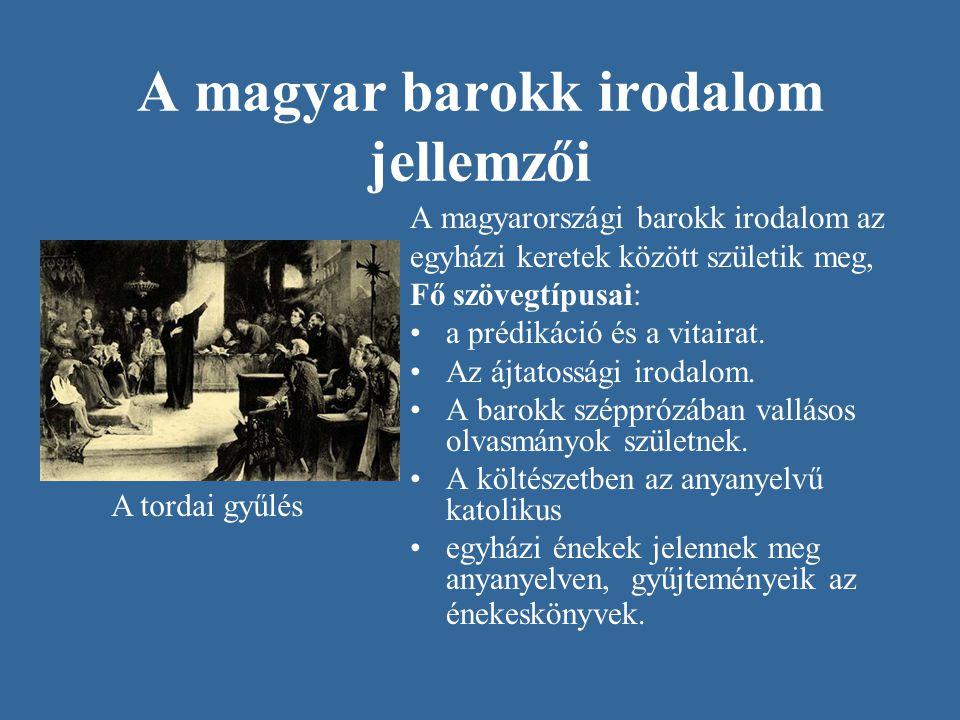 A magyar barokk irodalom jellemzői A magyarországi barokk irodalom az egyházi keretek között születik meg, Fő szövegtípusai: •a prédikáció és a vitair