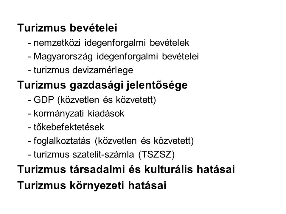 Turizmus bevételei - nemzetközi idegenforgalmi bevételek - Magyarország idegenforgalmi bevételei - turizmus devizamérlege Turizmus gazdasági jelentősé