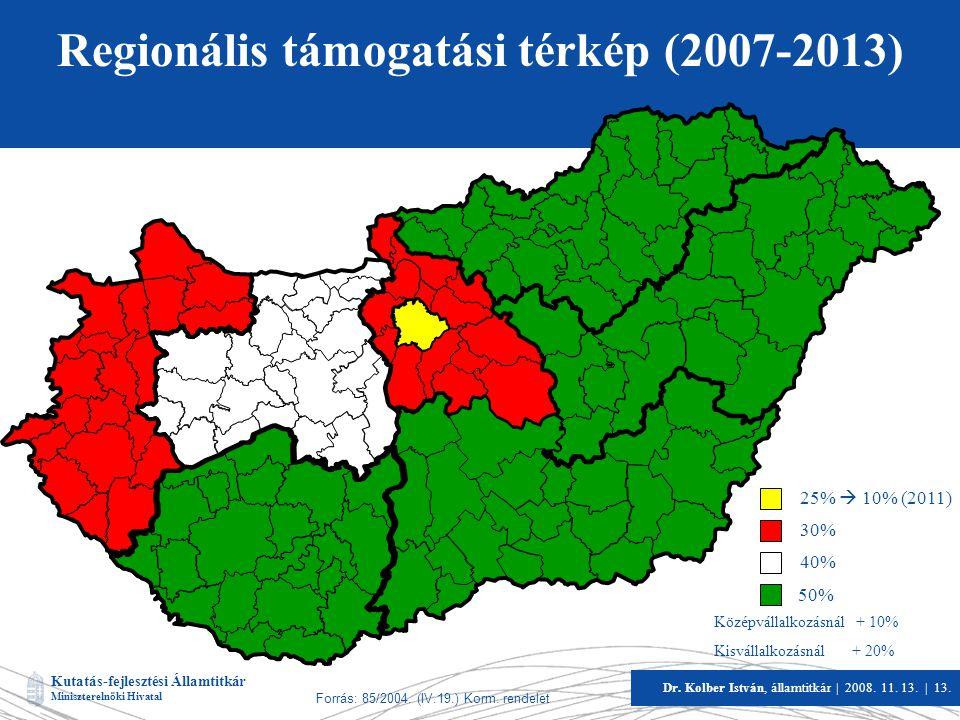 Kutatás-fejlesztési Államtitkár Miniszterelnöki Hivatal Dr. Kolber István, államtitkár   2008. 11. 13.   13. Regionális támogatási térkép (2007-2013)