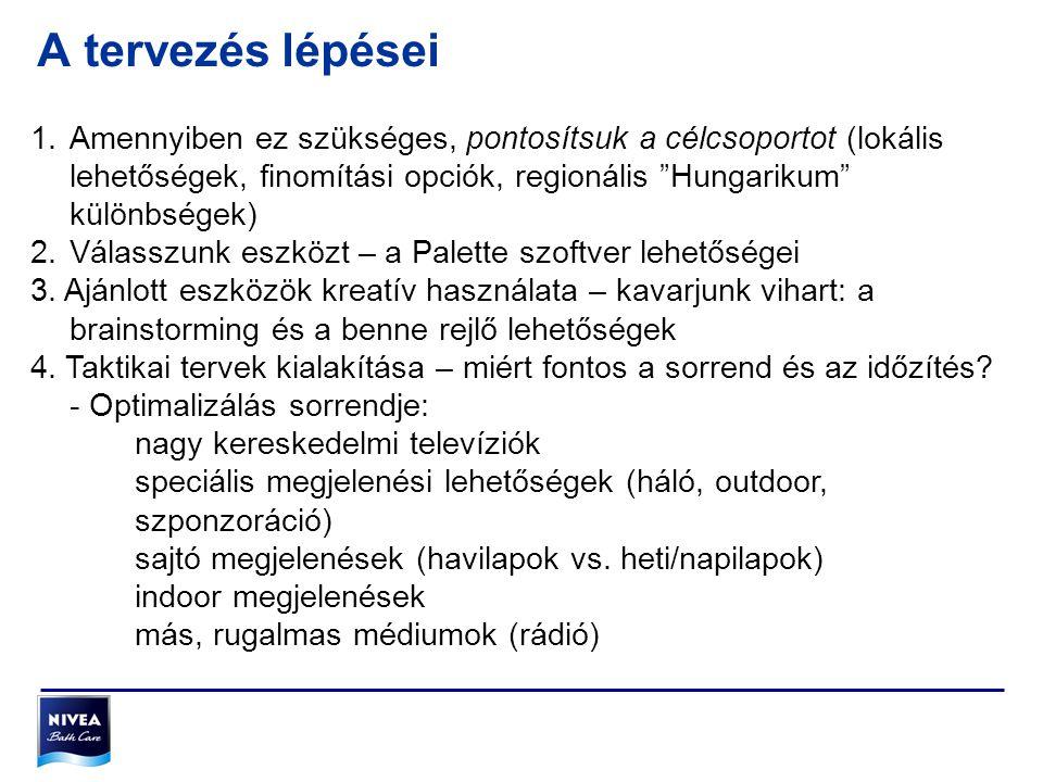 """A tervezés lépései 1.Amennyiben ez szükséges, pontosítsuk a célcsoportot (lokális lehetőségek, finomítási opciók, regionális """"Hungarikum"""" különbségek)"""