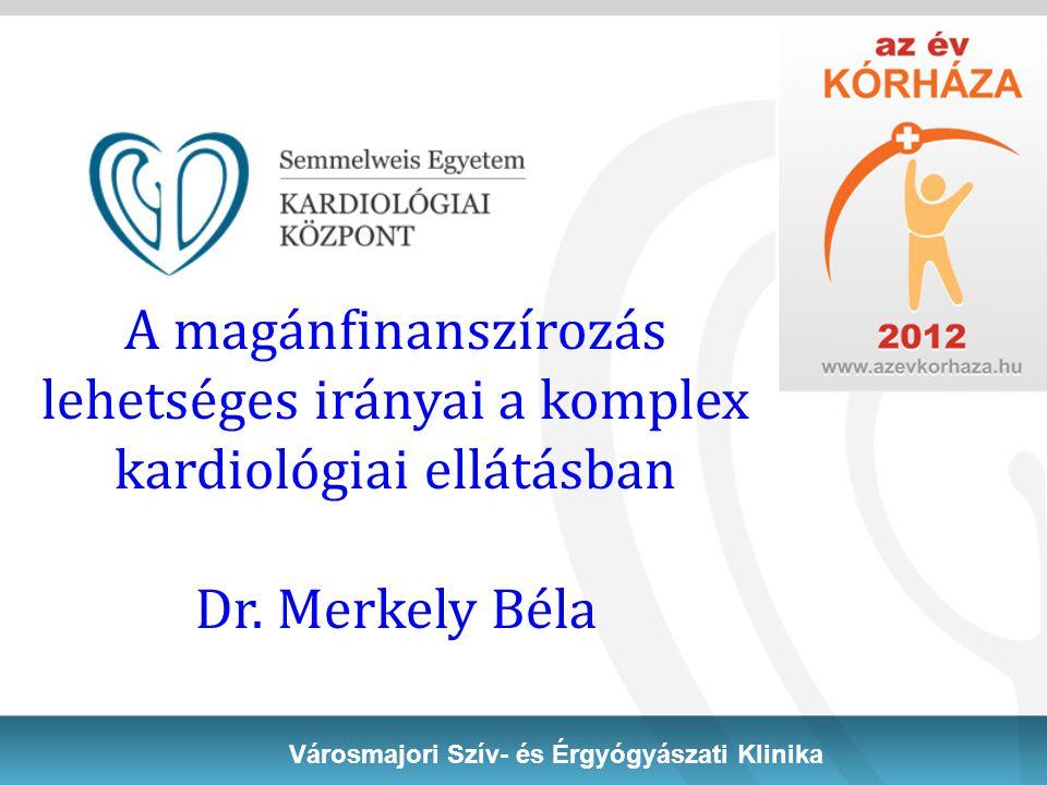 Többlet szolgáltatási területek a kardiológiában – Follow up és rehabilitáció– Az akut problémák megoldása jól szervezett Korai halálozás folyamatosan csökken Nő az utógondozásra, rehabilitációra szorulók száma Nő az ellátórendszer leterheltsége DE a sikeres akut beavatkozás ellenére sem optimális a betegek hosszú távú prognózisa: a szívinfarktuson átesett betegek 20-30%-a megy vissza a munkába ( Nyugat-Európa: 80%)  Betegek hozzáállása (compliance, follow-up)  Nem megfelelő a szekunder prevenciós és rehabilitációs programokba irányítása a betegeknek  F inanszírozó nem megfelelő hozzáállása (ambuláns rehabilitáció)