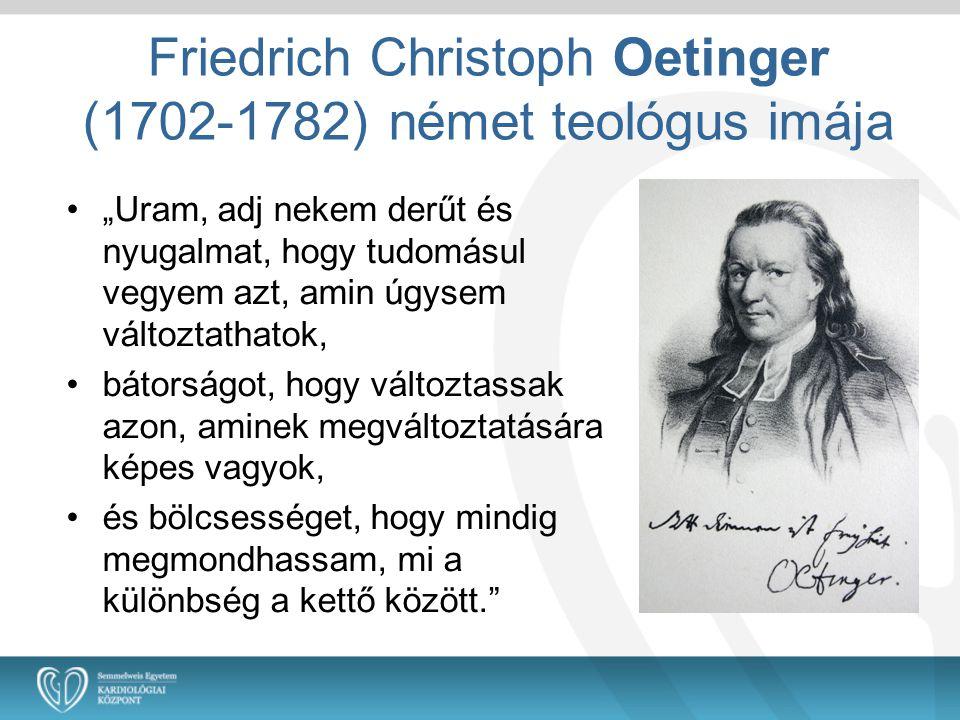 """Friedrich Christoph Oetinger (1702-1782) német teológus imája •"""" Uram, adj nekem derűt és nyugalmat, hogy tudomásul vegyem azt, amin úgysem változtath"""