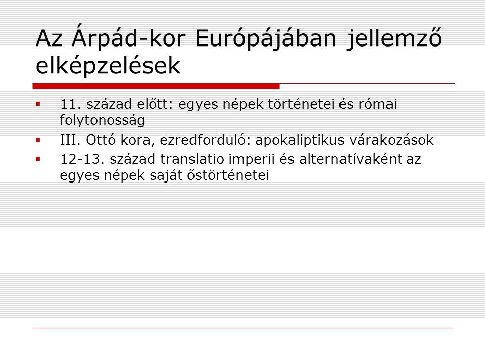 Az Árpád-kor Európájában jellemző elképzelések  11.