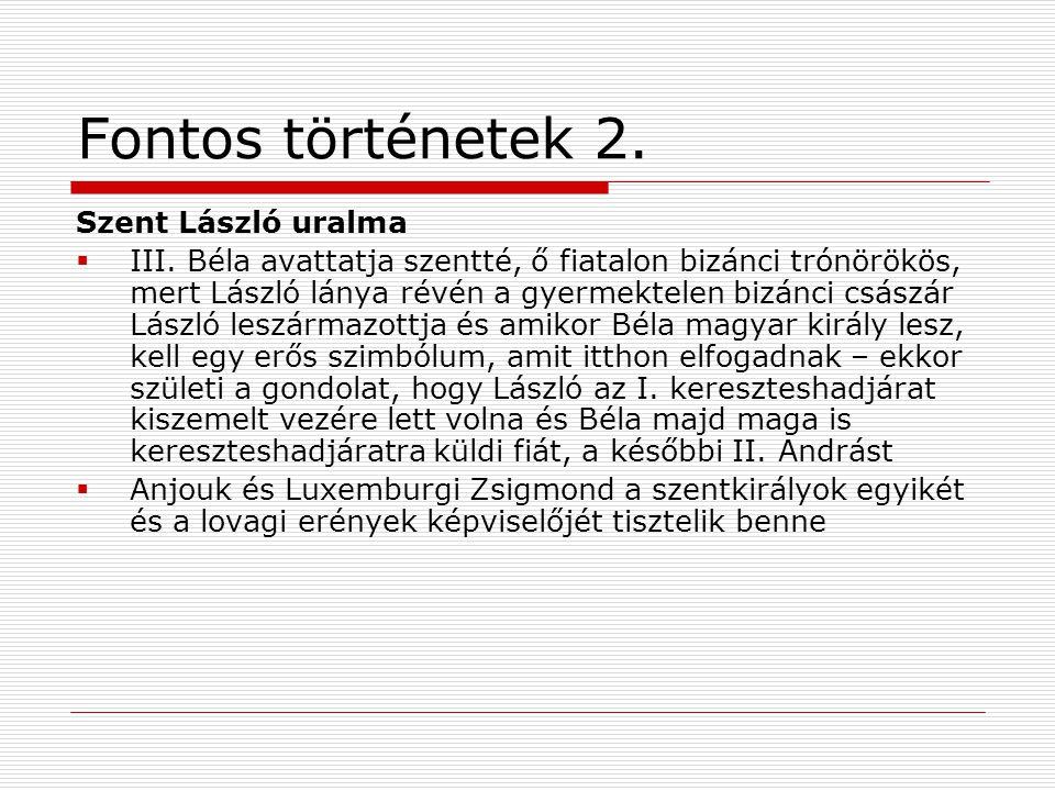 Fontos történetek 2.Szent László uralma  III.