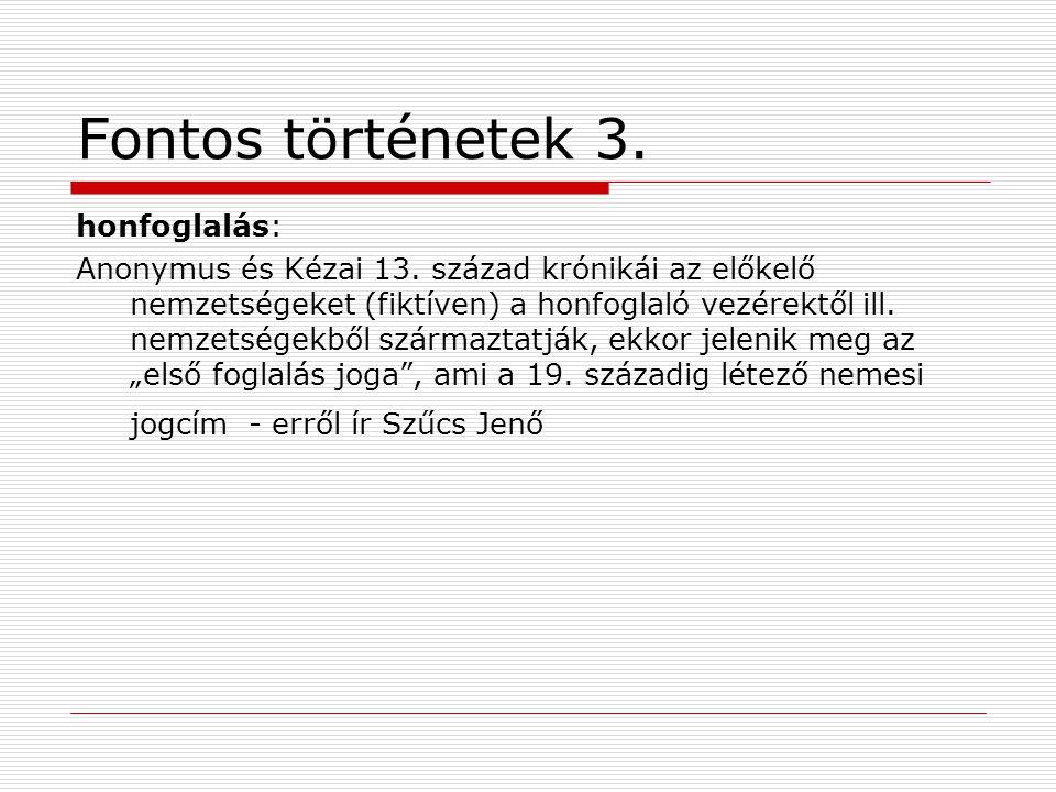 Fontos történetek 3.honfoglalás: Anonymus és Kézai 13.