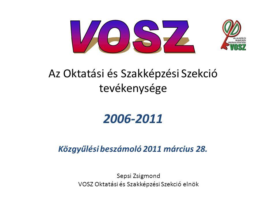 Az Oktatási és Szakképzési Szekció tevékenysége 2006-2011 Közgyűlési beszámoló 2011 március 28.