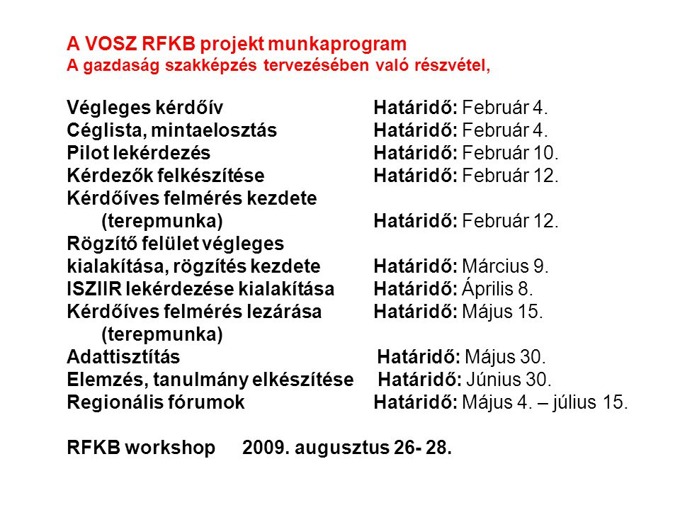 A VOSZ RFKB projekt munkaprogram A gazdaság szakképzés tervezésében való részvétel, Végleges kérdőív Határidő: Február 4.