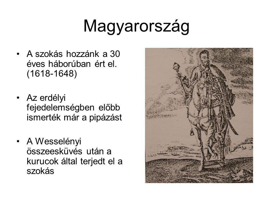 Magyarország •A szokás hozzánk a 30 éves háborúban ért el.