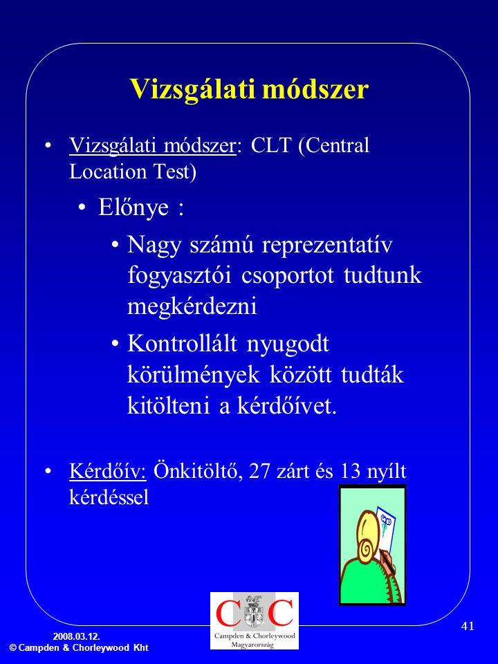 2008.03.12. © Campden & Chorleywood Kht 41 Vizsgálati módszer •Vizsgálati módszer: CLT (Central Location Test) •Előnye : •Nagy számú reprezentatív fog