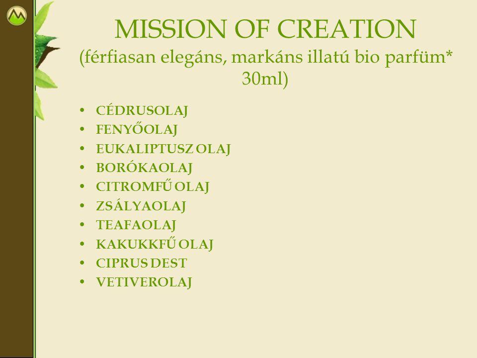 MISSION OF CREATION (férfiasan elegáns, markáns illatú bio parfüm* 30ml) • CÉDRUSOLAJ • FENYŐOLAJ • EUKALIPTUSZ OLAJ • BORÓKAOLAJ • CITROMFŰ OLAJ • ZSÁLYAOLAJ • TEAFAOLAJ • KAKUKKFŰ OLAJ • CIPRUS DEST • VETIVEROLAJ