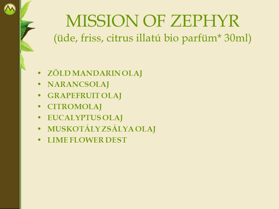 MISSION OF ZEPHYR (üde, friss, citrus illatú bio parfüm* 30ml) • ZÖLD MANDARIN OLAJ • NARANCSOLAJ • GRAPEFRUIT OLAJ • CITROMOLAJ • EUCALYPTUS OLAJ • M