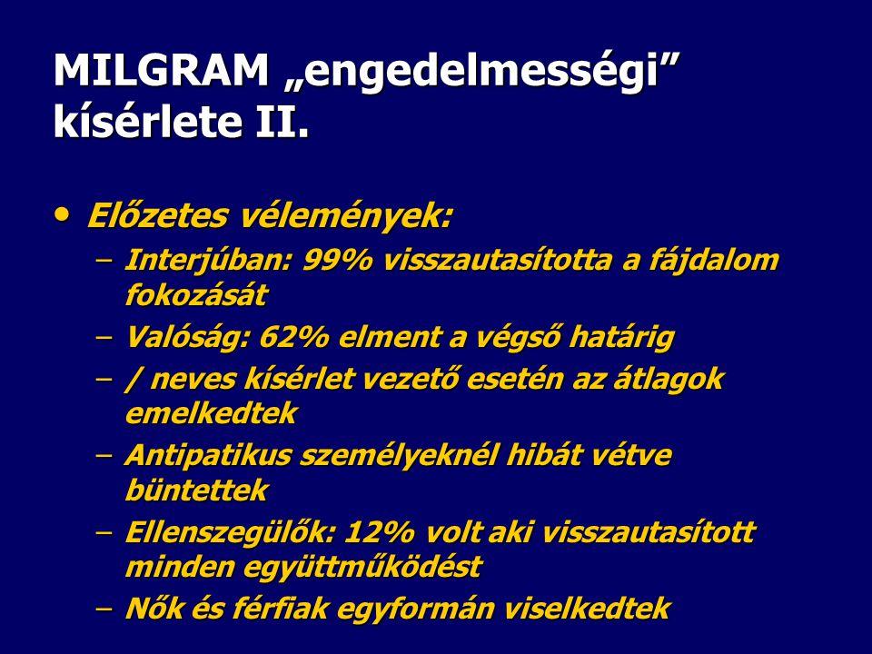 """MILGRAM """"engedelmességi"""" kísérlete I. • Cél: szó párok betanítása • A tanulókra elektródákat szereltek • Feladatmegoldás közben a hibázókat egyre erős"""