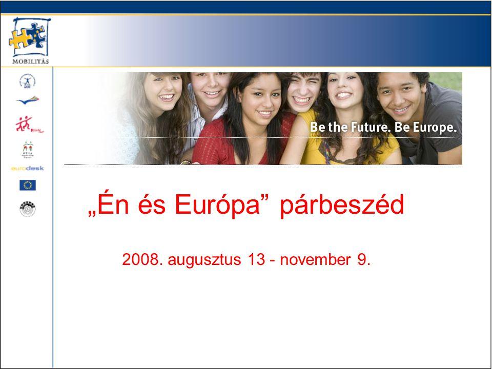 """""""Én és Európa párbeszéd 2008. augusztus 13 - november 9."""