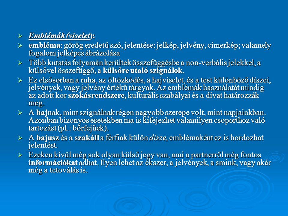  Emblémák (viselet):  Emblémák (viselet):  embléma: görög eredetű szó, jelentése: jelkép, jelvény, címerkép; valamely fogalom jelképes ábrázolása 