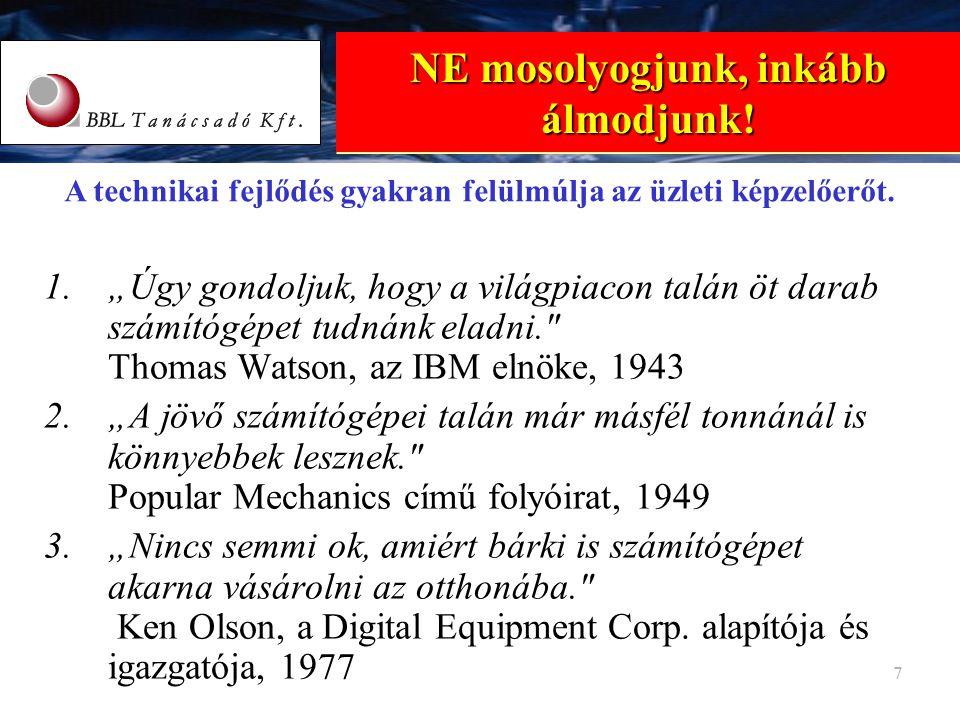 8 8 Tudás és alkalmazás – vállalati következmények 1.Új technológiák 1.beépülve a szolgáltatásokba, 2.