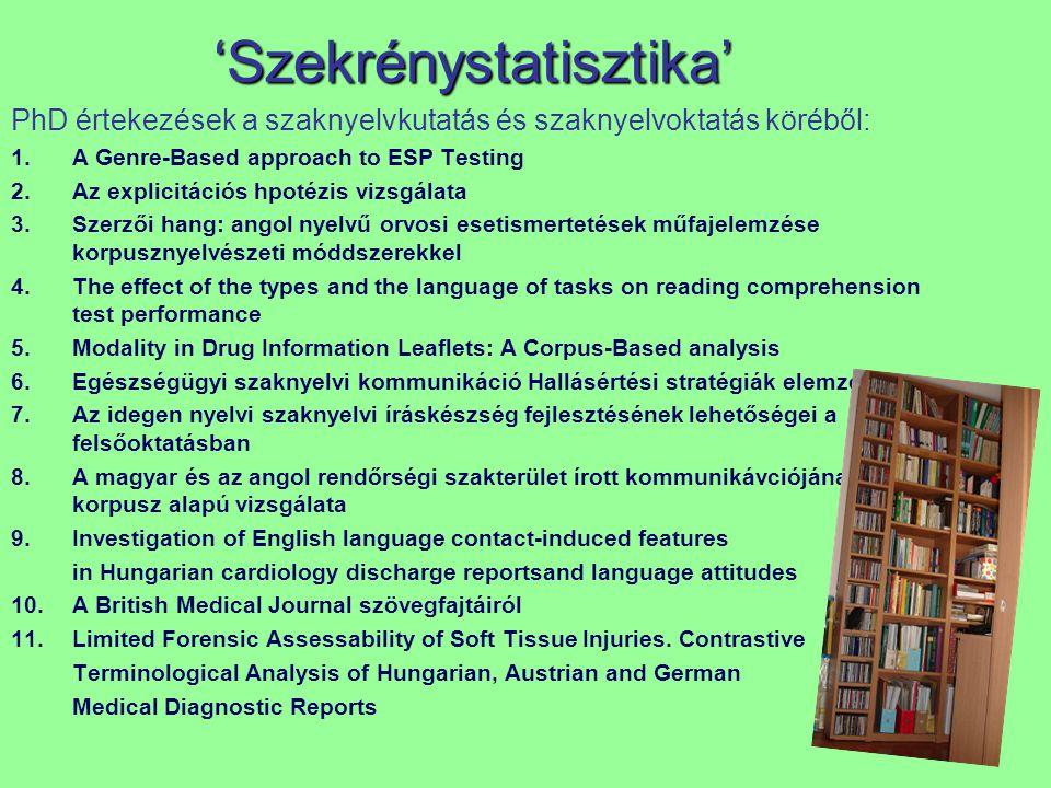 'Szekrénystatisztika' PhD értekezések a szaknyelvkutatás és szaknyelvoktatás köréből: 1.A Genre-Based approach to ESP Testing 2.Az explicitációs hpoté