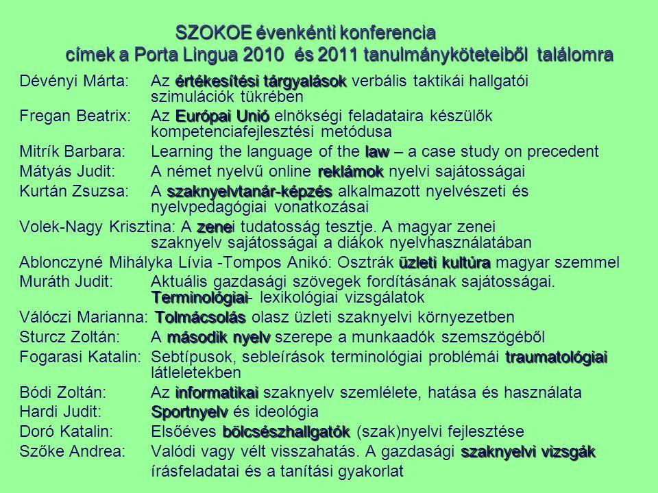 SZOKOE évenkénti konferencia címek a Porta Lingua 2010 és 2011 tanulmányköteteiből találomra értékesítési tárgyalások Dévényi Márta: Az értékesítési t
