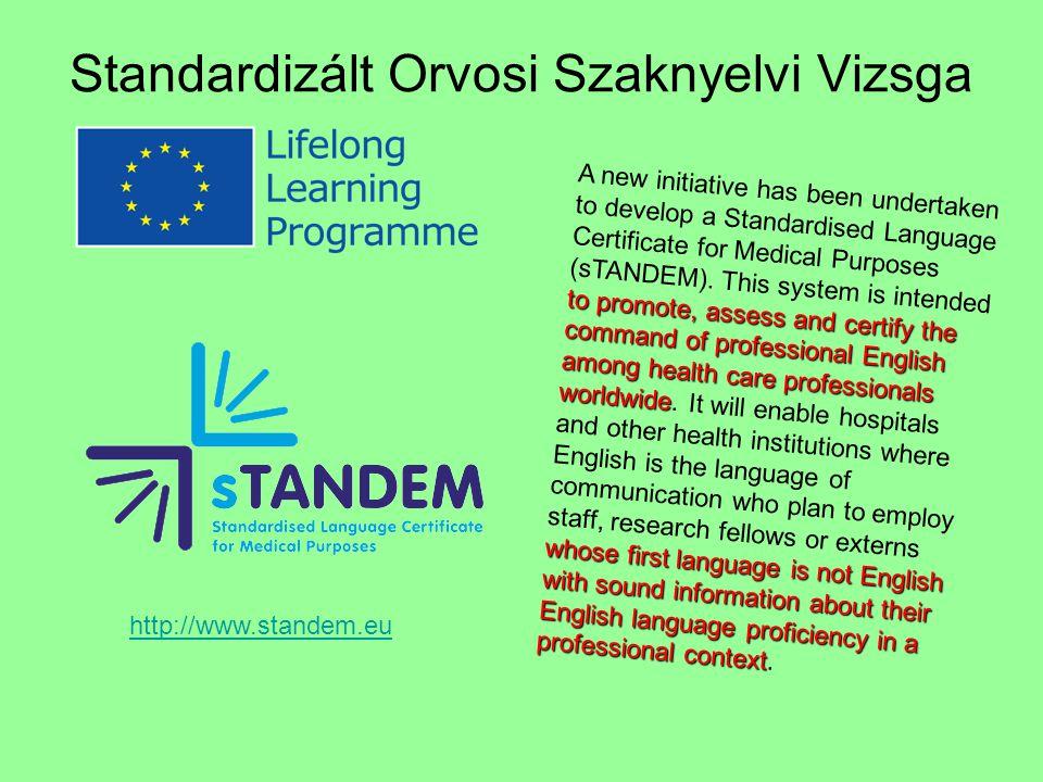 Standardizált Orvosi Szaknyelvi Vizsga to promote, assess and certify the command of professional English among health care professionals worldwide wh