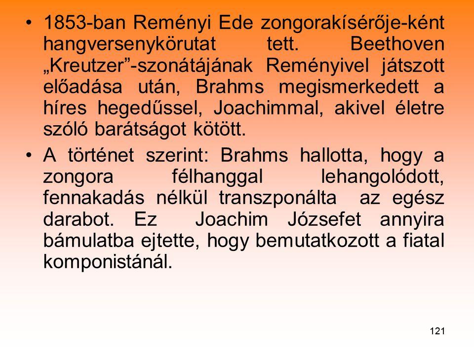 121 •1853-ban Reményi Ede zongorakísérője-ként hangversenykörutat tett.