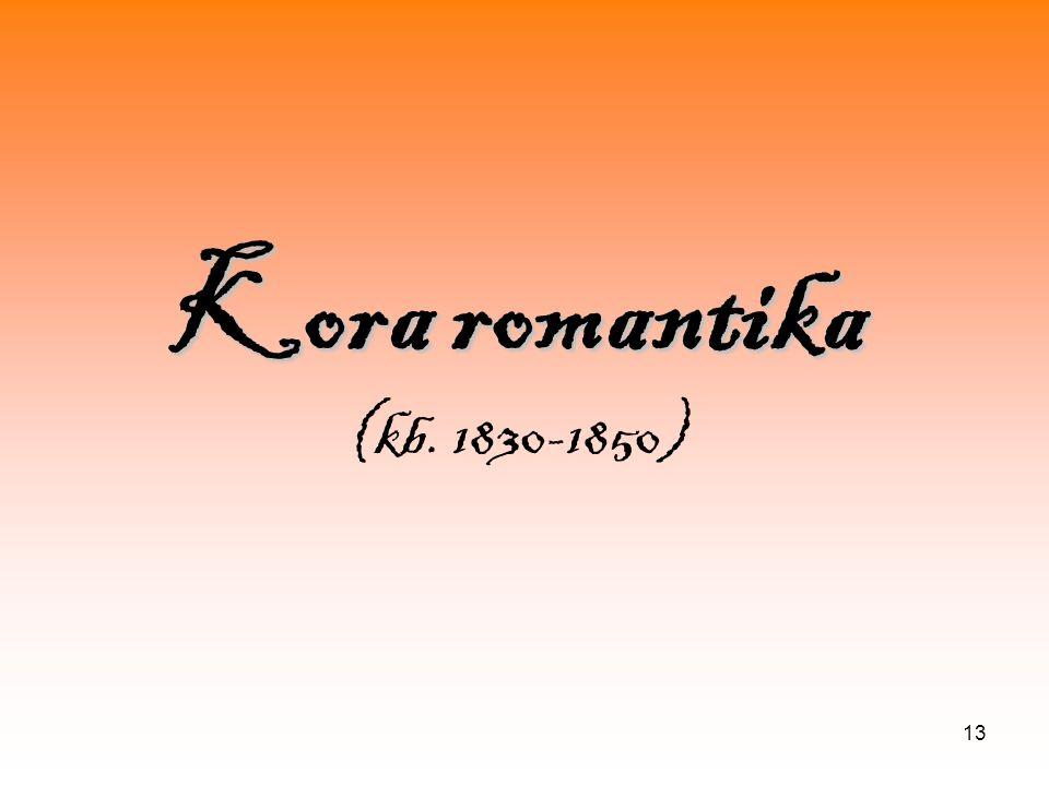 13 Kora romantika Kora romantika (kb. 1830-1850)