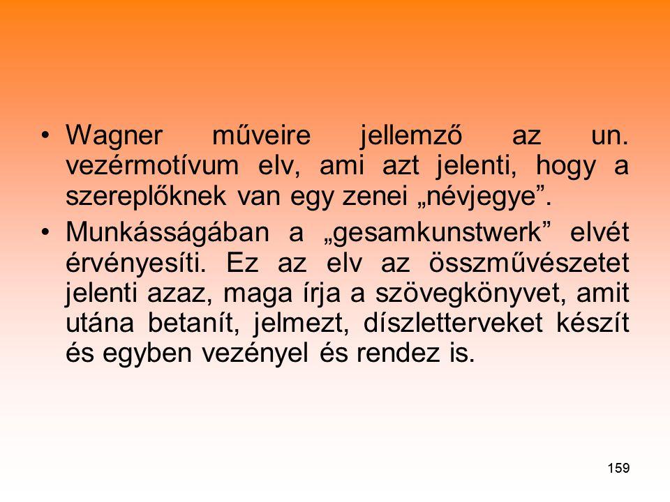 159 •Wagner műveire jellemző az un.