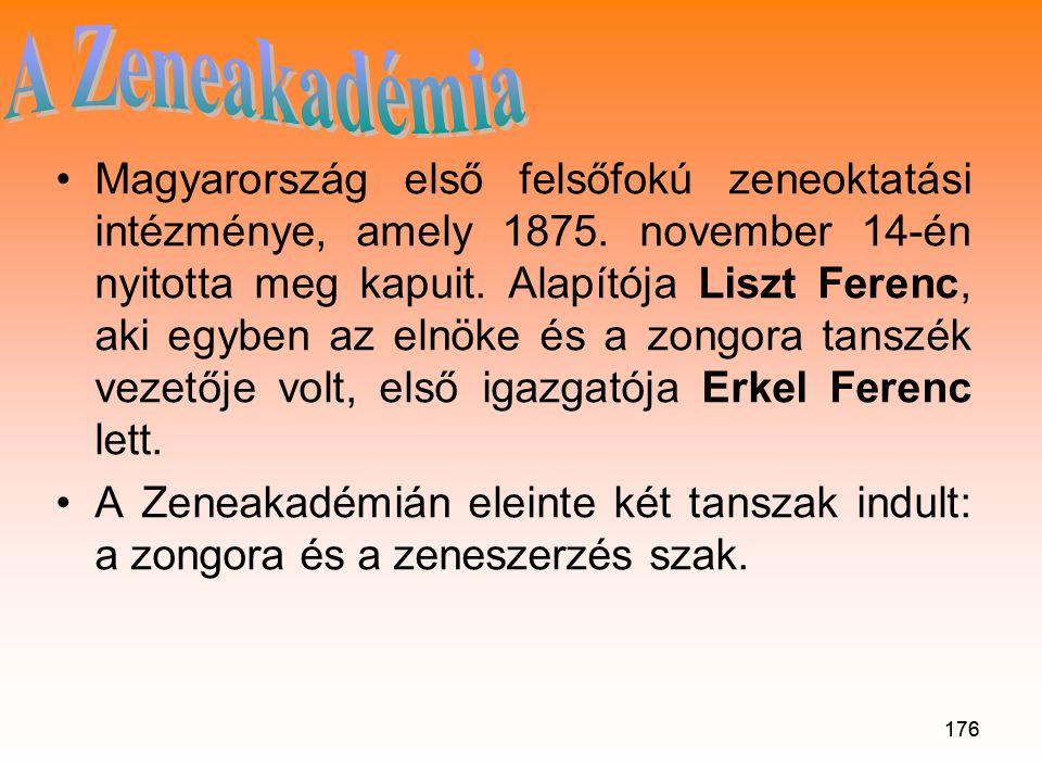 176 •M•Magyarország első felsőfokú zeneoktatási intézménye, amely 1875.