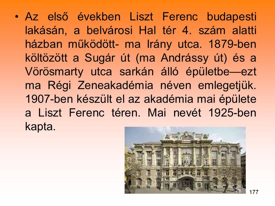 177 •A•Az első években Liszt Ferenc budapesti lakásán, a belvárosi Hal tér 4.