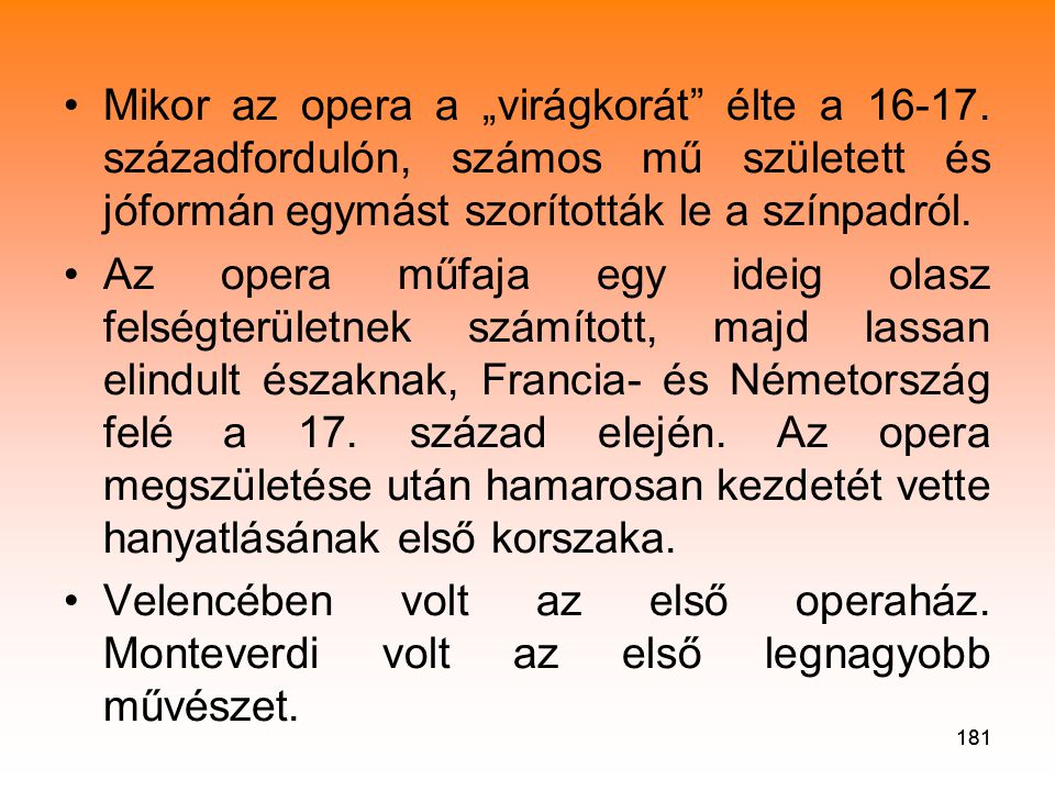 """181 •Mikor az opera a """"virágkorát élte a 16-17."""