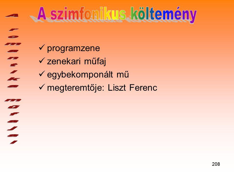 208  programzene  zenekari műfaj  egybekomponált mű  megteremtője: Liszt Ferenc