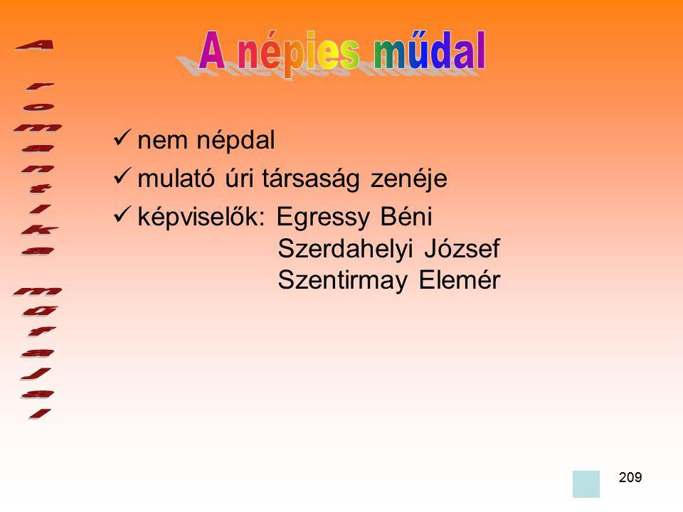 209  nem népdal  mulató úri társaság zenéje  képviselők: Egressy Béni Szerdahelyi József Szentirmay Elemér