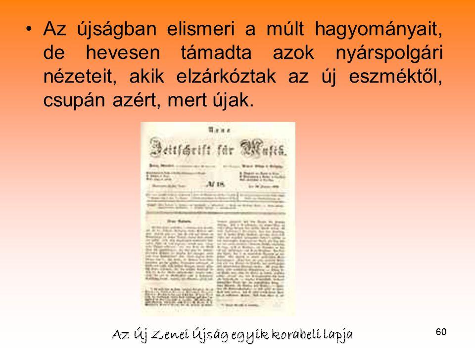 60 •Az újságban elismeri a múlt hagyományait, de hevesen támadta azok nyárspolgári nézeteit, akik elzárkóztak az új eszméktől, csupán azért, mert újak.