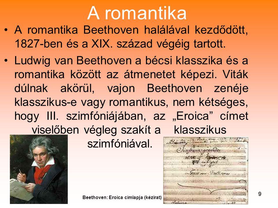 99 A romantika •A romantika Beethoven halálával kezdődött, 1827-ben és a XIX.
