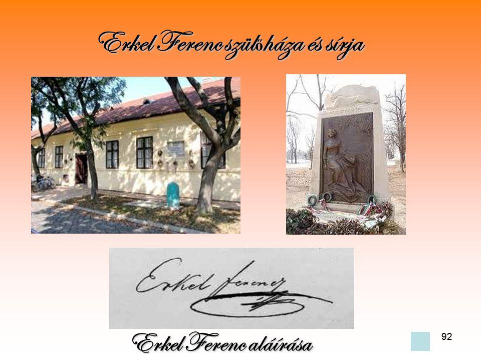 92 Erkel Ferenc szül ő háza és sírja Erkel Ferenc aláírása