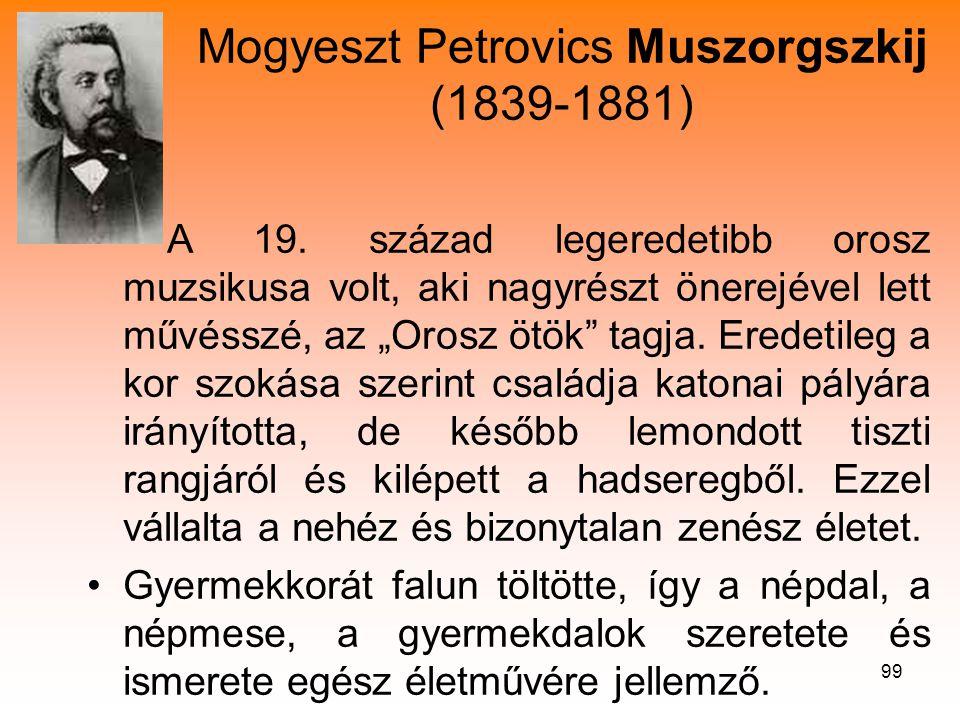 99 Mogyeszt Petrovics Muszorgszkij (1839-1881) • A 19.