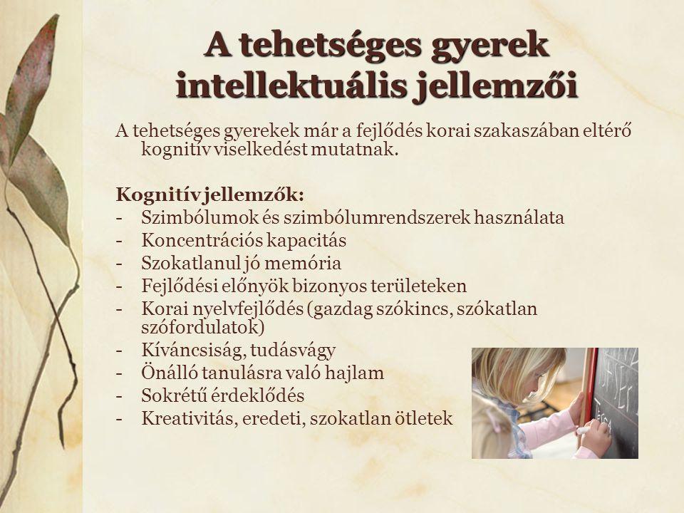 A tehetséges gyerek intellektuális jellemzői A tehetséges gyerekek már a fejlődés korai szakaszában eltérő kognitív viselkedést mutatnak. Kognitív jel