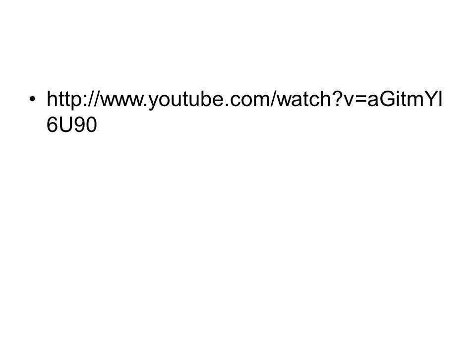 •http://www.youtube.com/watch?v=aGitmYl 6U90