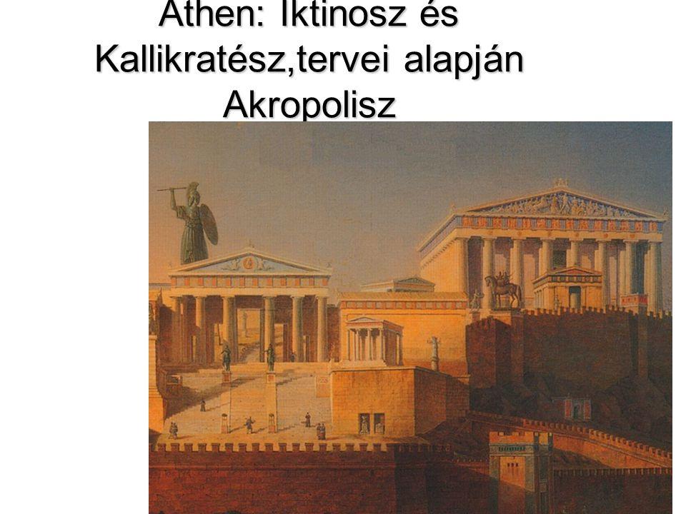Athen: Iktinosz és Kallikratész,tervei alapján Akropolisz