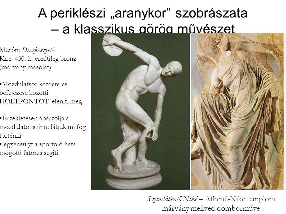 """A periklészi """"aranykor szobrászata – a klasszikus görög művészet Szandálkötő Niké – Athéné-Niké templom márvány mellvéd domborműve Mürón: Diszkoszvető Kr.e."""