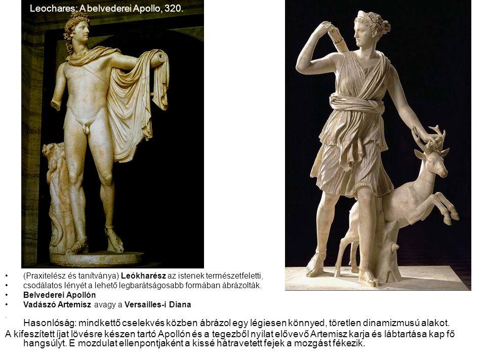 •(Praxitelész és tanítványa) Leókharész az istenek természetfeletti, •csodálatos lényét a lehető legbarátságosabb formában ábrázolták. •Belvederei Apo