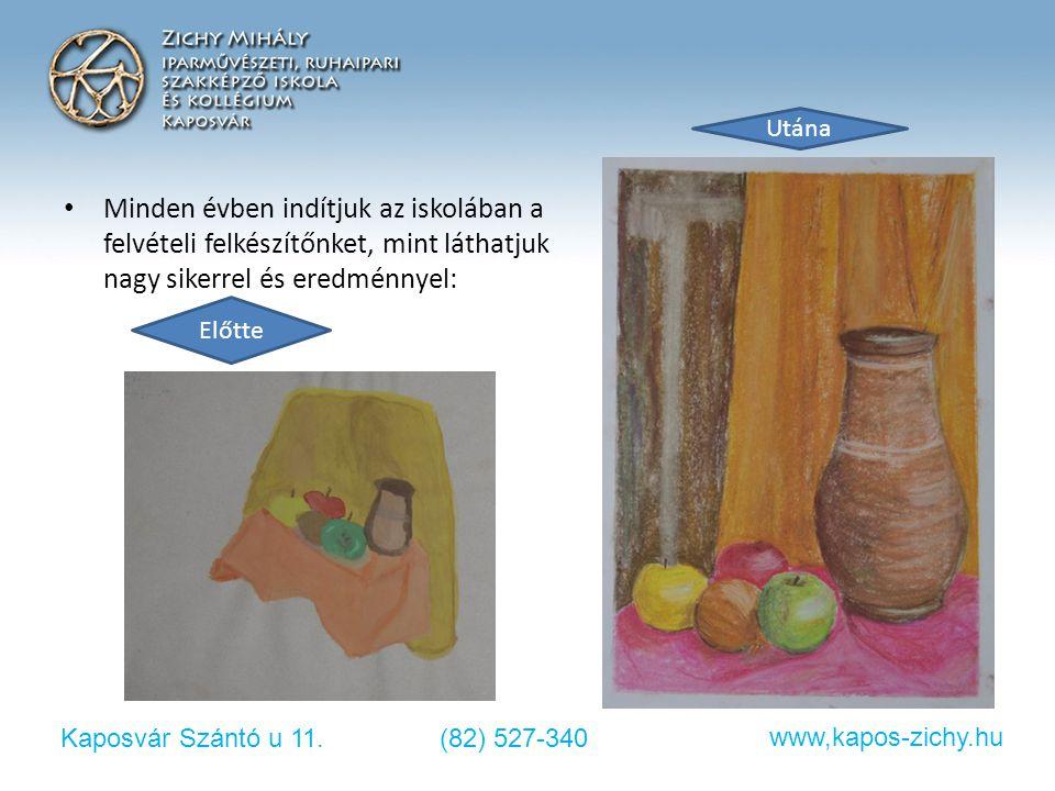 Kaposvár Szántó u 11.(82) 527-340 www,kapos-zichy.hu • Minden évben indítjuk az iskolában a felvételi felkészítőnket, mint láthatjuk nagy sikerrel és