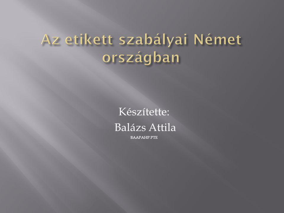 Készítette: Balázs Attila BAAPAHP.PTE
