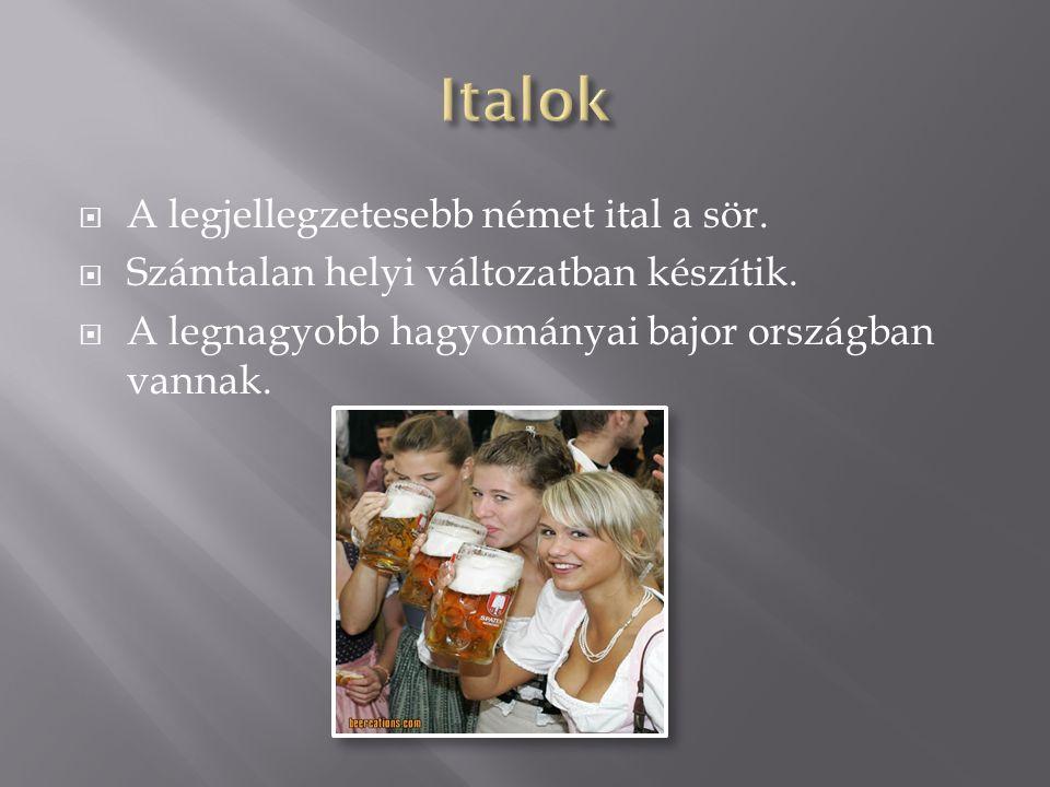  A legjellegzetesebb német ital a sör.  Számtalan helyi változatban készítik.